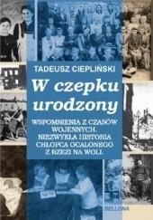 Okładka książki W czepku urodzony Tadeusz Ciepliński