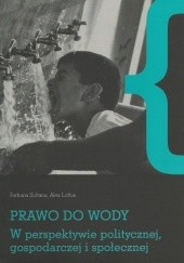 Okładka książki Prawo do wody w perspektywie politycznej, gospodarczej i społecznej Farhana Sultana,Alex Loftus