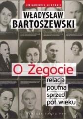 Okładka książki O Żegocie relacja poufna sprzed pół wieku Władysław Bartoszewski