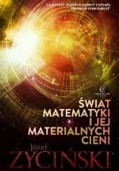 Okładka książki Świat matematyki i jej materialnych cieni Józef Życiński