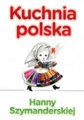 Okładka książki Kuchnia polska Hanny Szymanderskiej Hanna Szymanderska
