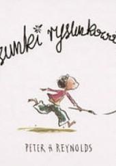 Okładka książki Rysunki rysunkowate Peter H. Reynolds