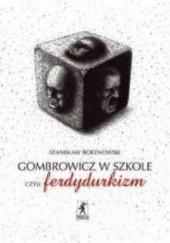 Okładka książki Gombrowicz w szkole, czyli ferdydurkizm. Stanisław Bortnowski