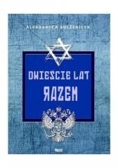 Okładka książki Dwieście lat razem. Część 1. W przedrewolucyjnej Rosji Aleksander Sołżenicyn