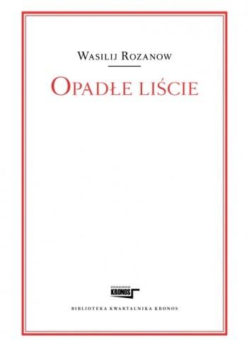 Okładka książki Opadłe liście Wasilij W. Rozanow