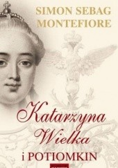 Okładka książki Katarzyna Wielka i Potiomkin Simon Sebag Montefiore