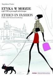 Okładka książki Etyka w modzie czyli CSR w przemyśle odzieżowym Magdalena Płonka