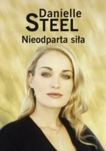 Okładka książki Nieodparta siła Danielle Steel