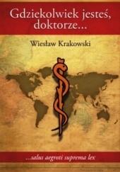 Okładka książki Gdziekolwiek jesteś, doktorze… Wiesław Krakowski