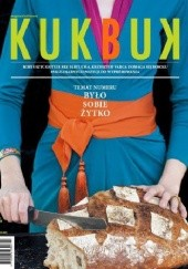 Okładka książki Magazyn kulinarny - Kukbuk nr 2 (2013). Było sobie żytko. Redakcja magazynu Kukbuk