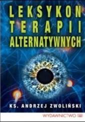 Okładka książki Leksykon terapii alternatywnych Andrzej Zwoliński