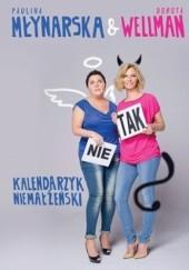 Okładka książki Kalendarzyk niemałżeński Dorota Wellman,Paulina Młynarska