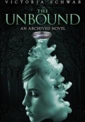 Okładka książki The Unbound Victoria Schwab