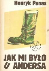 Okładka książki Jak mi było u Andersa Henryk Panas