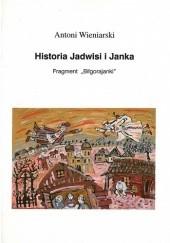 Okładka książki Historia Jadwisi i Janka. Fragment Biłgorajanki Antoni Wieniarski