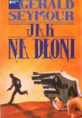 Okładka książki Jak na dłoni Gerald Seymour