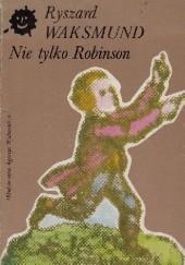 Okładka książki Nie tylko Robinson, czyli o oświeceniowej literaturze dla dzieci i młodzieży