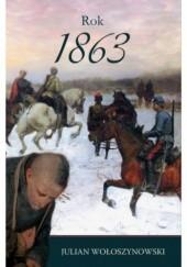 Okładka książki Rok 1863 Julian Wołoszynowski