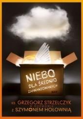 Okładka książki Niebo dla średnio zaawansowanych Szymon Hołownia,Grzegorz Strzelczyk