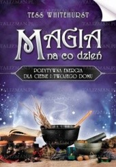 Okładka książki Magia na co dzień Tess Whitehurst