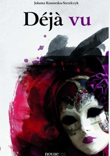 Okładka książki Déjà vu Jolanta Kosowska