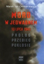 Okładka książki Mord w Jedwabnem Marek Jan Chodakiewicz
