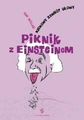 Okładka książki Piknik z Einsteinem. Naukowy zawrót głowy Ben Miller