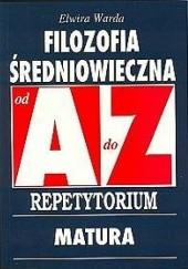 Okładka książki Filozofia średniowieczna od A do Z. Repetytorium Elwira Warda