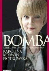 Okładka książki Bomba. Alfabet polskiego szołbiznesu Karolina Korwin-Piotrowska