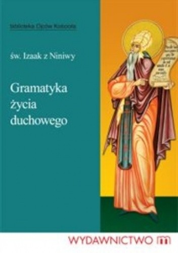 Okładka książki Gramatyka życia duchowego Izaak z Niniwy