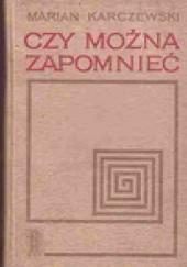 Okładka książki Czy można zapomnieć? Marian Karczewski