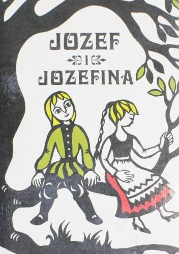 Okładka książki Józef i Józefina Jacob Grimm,Wilhelm Grimm