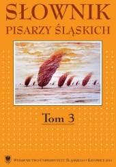 Okładka książki Słownik pisarzy śląskich. T. 3 Dariusz Rott,Jacek Lyszczyna