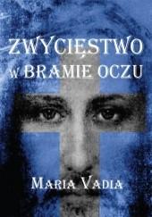 Okładka książki Zwycięstwo w bramie oczu Maria Vadia