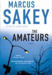 Okładka książki The Amateurs Marcus Sakey