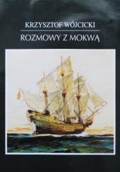 Okładka książki Rozmowy z Mokwą Krzysztof Wójcicki
