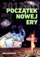 Okładka książki Początek Nowej Ery. Igor Witkowski