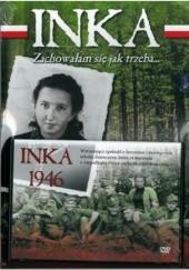 Okładka książki Inka. Zachowałam się jak trzeba... Piotr Szubarczyk