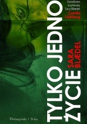 Okładka książki Tylko jedno życie Sara Blædel