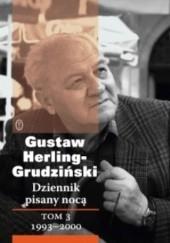 Okładka książki Dziennik pisany nocą. Tom 3: 1993-2000 Gustaw Herling-Grudziński