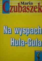 Okładka książki Na wyspach Hula-Gula Maria Czubaszek
