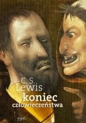 Okładka książki Koniec człowieczeństwa Clive Staples Lewis