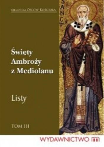 Okładka książki Listy. Tom III św. Ambroży z Mediolanu