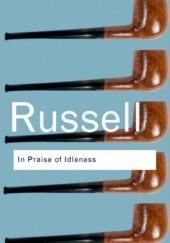 Okładka książki In Praise of Idleness And Other Essays Bertrand Russell