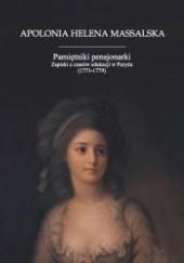 Okładka książki Pamiętniki pensjonarki. Zapiski z czasów edukacji w Paryżu (1771-1779) Apolonia Helena Massalska