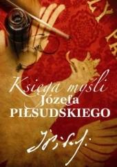 Okładka książki Księga myśli Józefa Piłsudskiego Katarzyna Fiołka