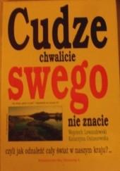 Okładka książki Cudze chwalicie, swego nie znacie, czyli jak odnaleźć cały świat w naszym kraju Wojciech Lewandowski,Katarzyna Ostaszewska