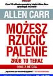 Okładka książki Możesz rzucić palenie – zrób to teraz. Prosta metoda Allen Carr