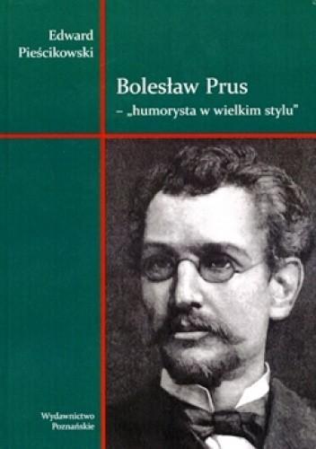 Okładka książki Bolesław Prus - humorysta w wielkim stylu Edward Pieścikowski