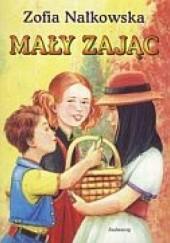 Okładka książki Mały zając Zofia Nałkowska
